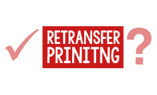 VIDEO: Why Choose Retransfer Printing? (0:38)